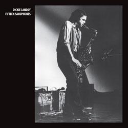 Dickie-Landry-Fifteen-Saxophones